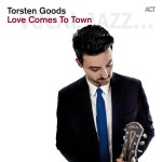 Torsten Goods LOVE COMES TO TOWN CD - ACT 9726-2